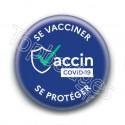Badge : Se vacciner se protéger, bleu