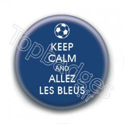 Badge : Keep calm and allez les bleus