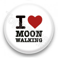 Badge I Love Moon Walking