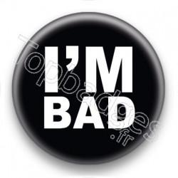 Badge I'm Bad