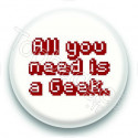 Badge All you need is a Geek