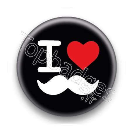 Badge I Love moustache fond noir