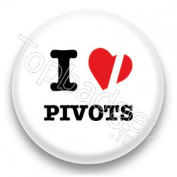 Badge I Love Pivots