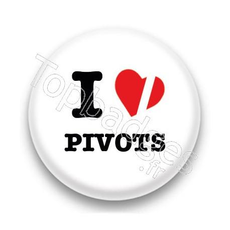 Badge I Love Pivots