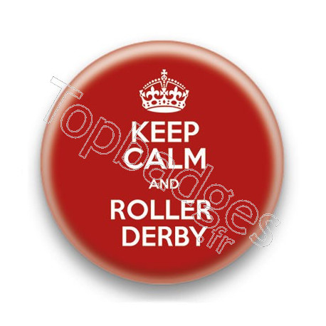 Badge Keep Calm And Roller Derby