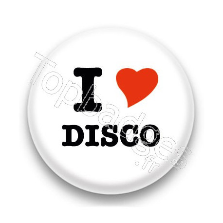 Badge I Love disco fond blanc