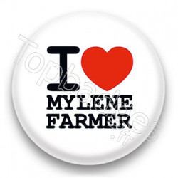 Badge I Love Mylène Farmer