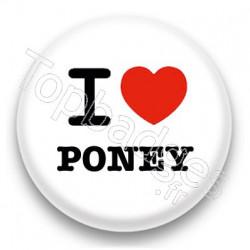 Badge I Love Poney fond blanc
