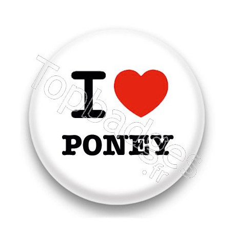 Badge I Love Poney fond blanc