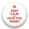 Badge Keep Calm & Vote for Pedro