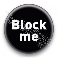 Badge Block me fond noir