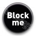 Badge Block me fond noir