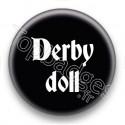 Badge Derby doll fond noir