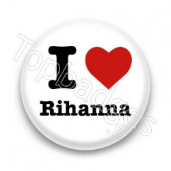 Badge I Love Rihanna