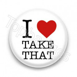 Badge I Love take that
