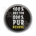 Badge : 100 pour-cent breton 200 pour-cent pur beurre