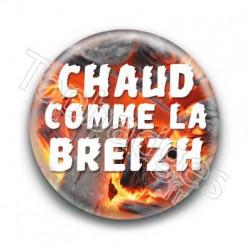 Badge Chaud comme la breizh