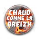 Badge : Chaud comme la Breizh/braise