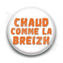 Badge Chaud comme la Breizh fond blanc