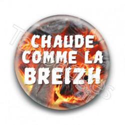 Badge Chaude comme la breizh