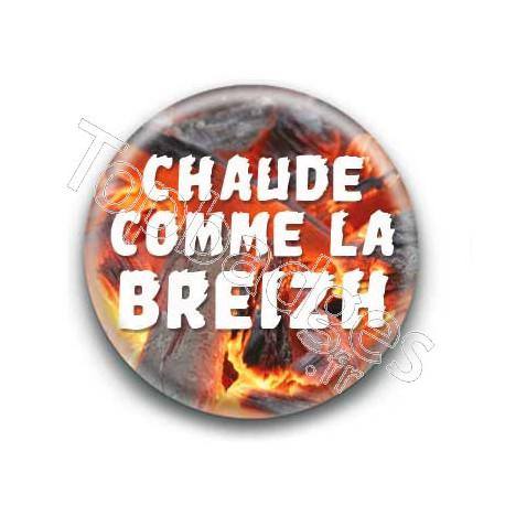 Badge : Chaude comme la Breizh/braise