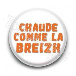 Badge : Chaude comme la Breizh