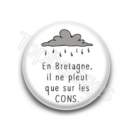 Badge : En Bretagne, il ne pleut que sur les cons