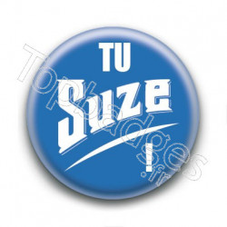 Badge : Tu Suze !