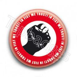 Badge : In fist we trust