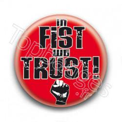 Badge In Fist We Trust 3