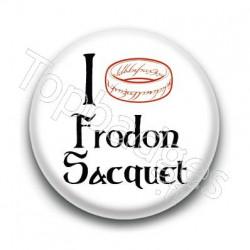 Badge I Love Frodon Sacquet