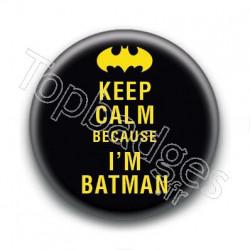 Badge Keep Calm because I'm Batman