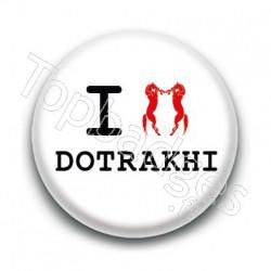 Badge : Love Dotrakhi, Game of Thrones