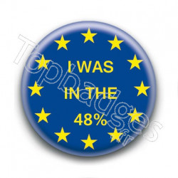 Badge Europe I was in the 48%