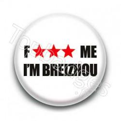 Badge Fuck Me I'm Breizhou