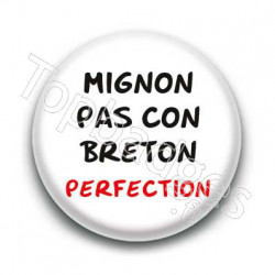 Badge : Mignon pas con breton perfection