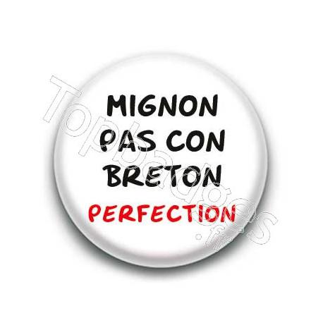 Badge : Mignon pas con breton perfection