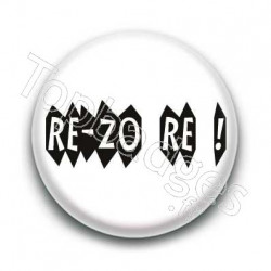 Badge Re-Zo Re (Trop c'est Trop) Expression Bretonne