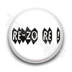 Badge Re-Zo Re (Trop c'est Trop) Expression Bretonne