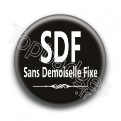 Badge : SDF, sans demoiselle fixe