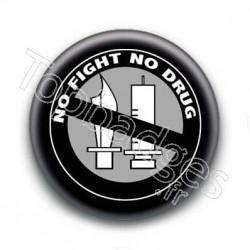 Badge No Fight, No Drugs