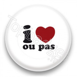 Badge I Love Ou Pas