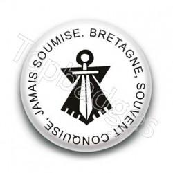 Badge Bretagne souvent conquise jamais soumise