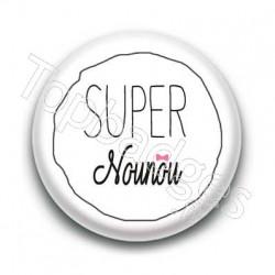 Badge Super Nounou